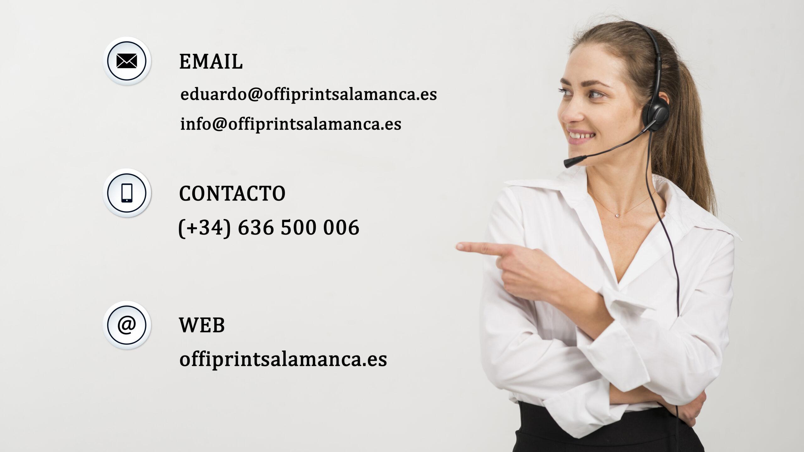 Si desea ponerse en contacto con OFFIPRINT SALAMANCA sólo tiene que enviarnos un correo electrónico o bien, si lo prefiere puede llamar para solicitar cualquier artículo o servicio de nuestro amplio catálogo.